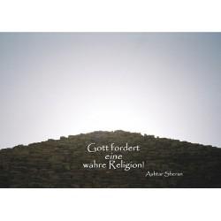Gott fordert eine wahre Religion