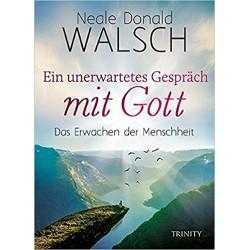 Neale Donald Walsch - Ein unerwartetes Gespräch mit Gott