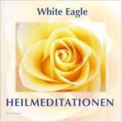White Eagle - Heilmeditation