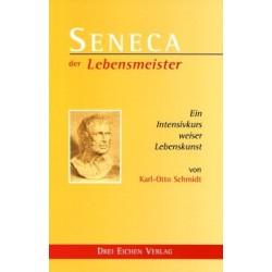 K.O. Schmidt - SENECA der Lebensmeister